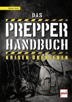 Das Prepper Handbuch (Taschenbuch) Krisen überleben! Walter Dold