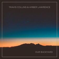 TRAVIS COLLINS & AMBER LAWRENCE OUR BACKYARD CD NEW