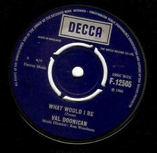 VAL DOONICAN What Would I Be Vinyl Record 7 Inch Decca F 12505 1966