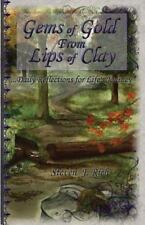 Gems of Gold from Lips of Clay : Daily Reflections for Life's Journey by...