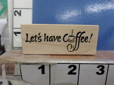 Let's Have Coffee saying    RUBBER STAMP 6K