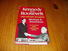 Kennedy & Roosevelt-The Uneasy Alliance by well-knownhistorian Michael Beschloss