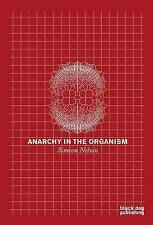 NEW Anarchy in the Organism