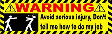 Avoid Serious Injury, Don't Tell Me How To Do My Job, Sticker S-106