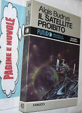 budrys IL SATELLITE PROIBITO futuro 29 FANUCCI