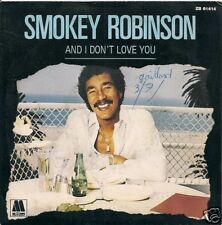 45 TOURS--SMOKEY ROBINSON--AND I DON'T LOVE YOU--1984