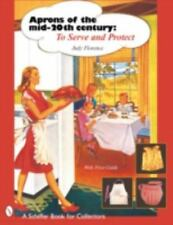 Aprons of the Mid-Twentieth Century: To Serve & Protect - 406 color photos