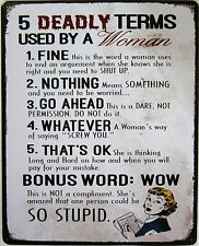 5 Deadly Terms Used by Women (metal sign)