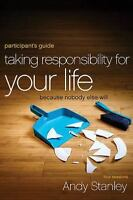 Taking Responsibility for Your Life Participant's Guide: Because Nobody Else Wil