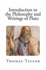 Introduction to the Philosophy and Writings of Plato by Thomas Taylor (2013,...
