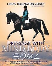 Dressage with Mind, Body, and Soul: A 21st-Century Approach to the Science