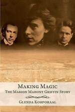 NEW Making Magic: The Marion Mahony Griffin Story by Glenda Korporaal