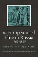 The Europeanized Elite in Russia, 17621825: Public Role and Subjective Self