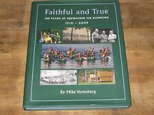 FAITHFUL AND TRUE 100 YEARS AT KEEWAYDIN ON DUNMORE 1910 - 2009 MIKE VORENBERG