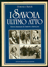 BARTOLI DOMENICO I SAVOIA ULTIMO ATTO DE AGOSTINI 1986 STATI  SARDI SARDEGNA