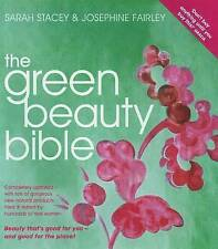 The Green Beauty Bible: The Ultimate Guide to Being Naturally Gorgeous by Sarah…