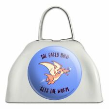 The Early Bird Gets the Worm Funny Humor White Metal Cowbell Cow Bell Instrument