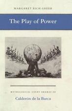 The Play of Power: Mythological Court Dramas of Calderon de la Barca