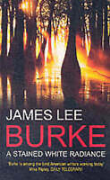 A Stained White Radiance by James Lee Burke (Paperback, 2000)
