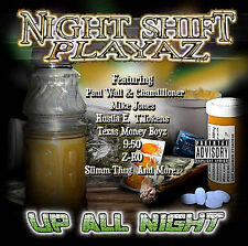 Up All Night [Screwed] [PA] by Night Shift Playaz (CD, Oct-2004, On My Hustle Re