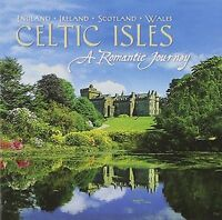 NEW Celtic Isles A Romantic Journey England Ireland Scotland Wales CD