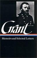 Grant : Personal Memoirs of U. S. Grant - Selected Letters, 1839-1865