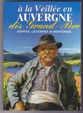 A la veillée en Auvergne Dis grand-père  Contes, Légendes et Menteries
