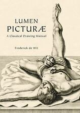 Lumen Picturae : A Classical Drawing Manuel by Frederick De Wit and Frederick de