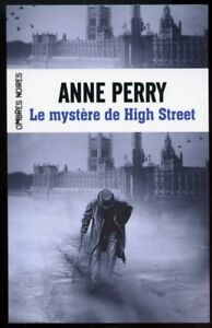 ANNE PERRY: LE MYSTERE DE HIGH STREET. EDITIONS OMBRES NOIRES. 2014.