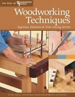 Woodworking Techniques,  Ingenious Solutions and Time-Saving Secrets **NEW**
