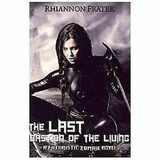 The Last Bastion of the Living by Rhiannon Frater (2012, Paperback)