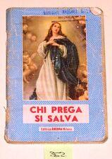 RELIGIONE- CHI PREGA SI SALVA EDITRICE ANCORA 1954