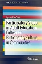 Participatory Video in Adult Education: Cultivating Participatory Culture in Com
