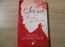 Sara - Eine Liebesgeschichte von Marcus Schneider
