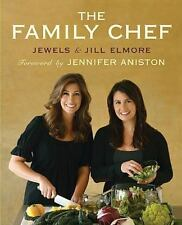 The Family Chef by Jewels & Jill Elmore  fwd by Jennifer Aniston