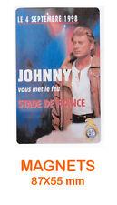 JOHNNY HALLYDAY  magnet / aimant   5,5 cm x 8,7 cm  STADE DE FRANCE