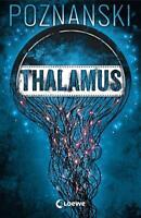 Thalamus | Ursula Poznanski | 2018 | deutsch | NEU