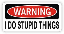 Warning - I Do Stupid Things Hard Hat Sticker / Decal Funny Label Dirt Bike MX