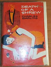 Death Of A Shrew by Charles Barling H/B D/W 1968 Robert Hale *Uk Post £3.25*