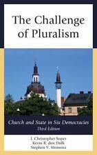 THE CHALLENGE OF PLURALISM - SOPER, J. CHRISTOPHER/ DEN DULK, KEVIN R./ MONSMA,