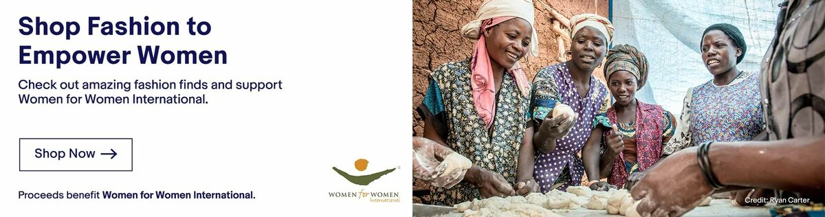 Shop Fashion to Empower Women and support Women for Women International