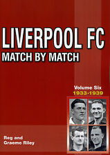 Liverpool FC Match by Match - Volume 6 - 1933-1939 - Anfield Reds Football book