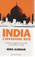 (Mira Kamdar) India l'invasione mite 2007  rilegato Sperling kupfer