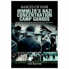 HIMMLER'S NAZI CONCENTRATION CAMP GUARDS (Images of War), .,, Baxter, Ian, Very