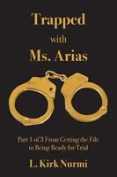 Trapped with Ms. Arias: Part 1 of 3 from Getting the File to Being Ready for ...