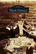 Troutdale (Hardback or Cased Book)