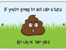 Go Lay in the Yard Indoor/Outdoor Aluminum No Rust No Fade Sign