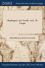 Mandragora: eine Novelle: von L. M. Fouqu by la-Motte-Fouque, Friedrich New,,