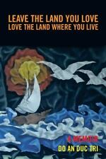 Leave the Land You Love : Love the Land Where You Live by Do An Duc Tri...