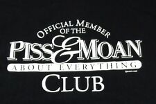 Official Member of the PISS & MOAN About Everything Club T-Shirt Black XL